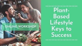 Plant-based lifestyle keys to success