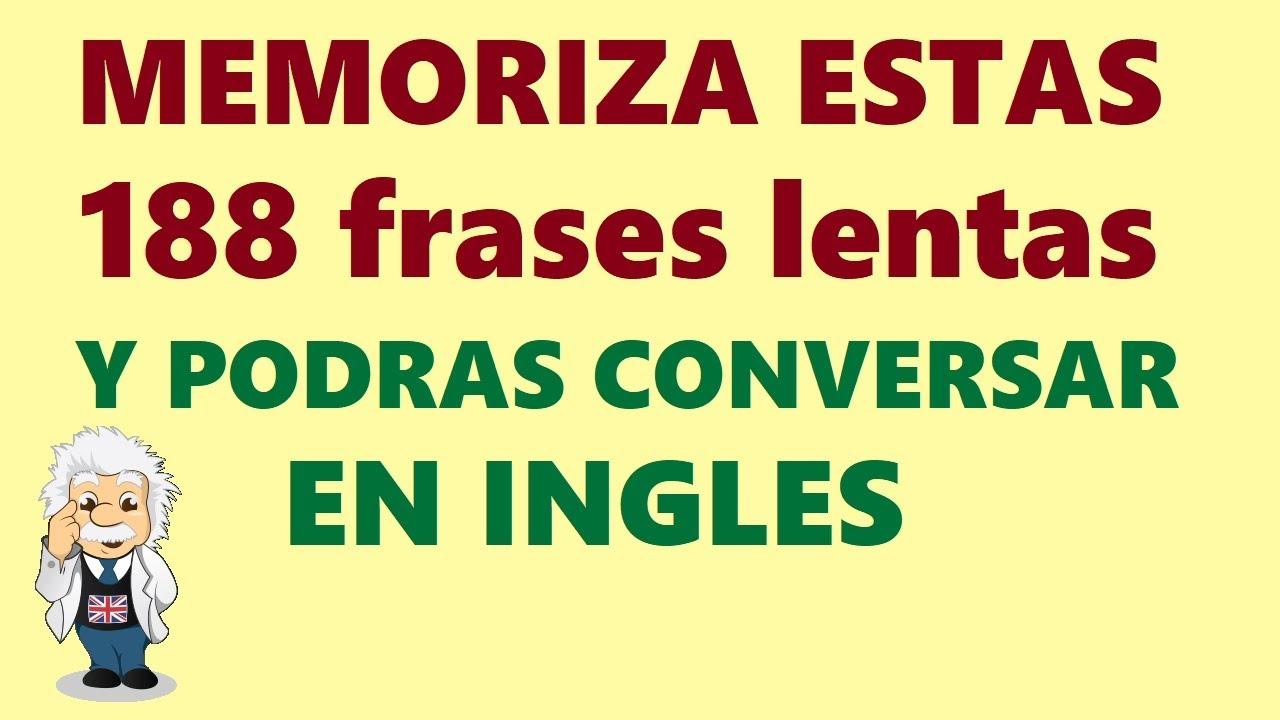Download MEMORIZA Estas 188 frases lentas y Podrás CONVERSAR en INGLES. Voz ingles y espanol.