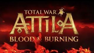 Total War: Attila - Blood & Burning Trailer