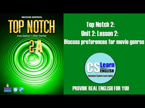 Top Notch 2: Unit 2: Lesson 2: Discuss Preferences For Movie Genres
