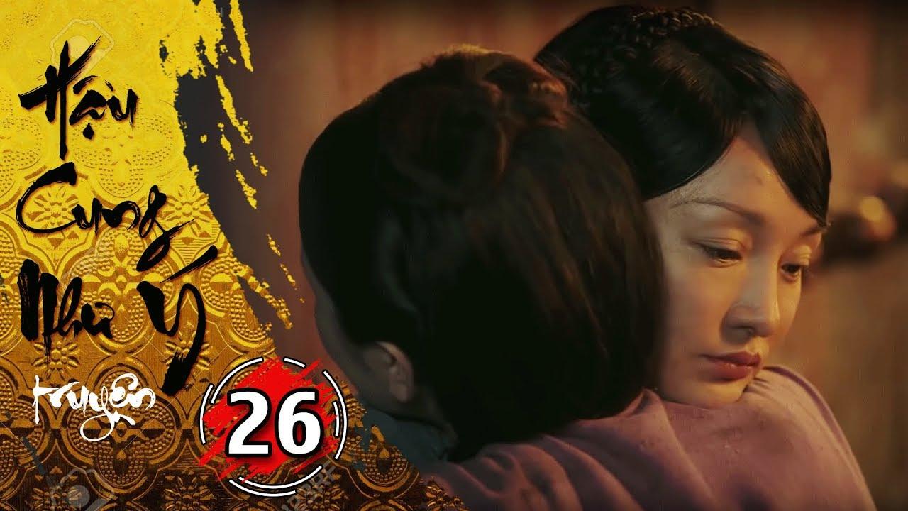 Phim Bộ - Hậu Cung Như Ý Truyện - Tập 26 Full | Phim Cổ Trang Trung Quốc Hay Nhất 2018