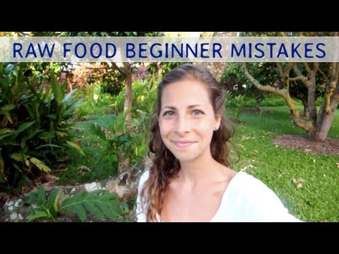 Top 15 Mistakes Beginners Make on a Raw Food Diet – Part 1/2
