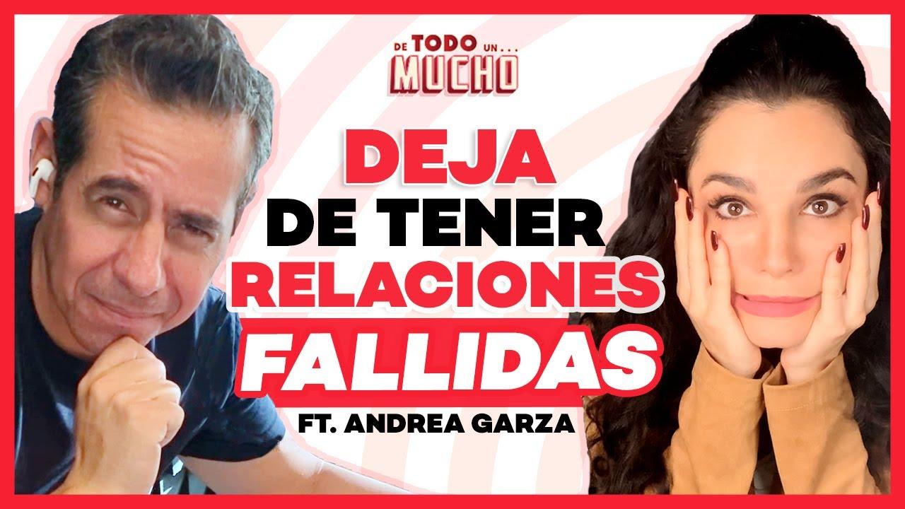 DEJA de TENER RELACIONES FALLIDAS ft. Andrea Garza   De Todo Un Mucho Martha Higareda Yordi Rosado
