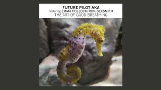 Future Pilot AKA feat. Emma Pollock / Ron Sexsmith • The Art Of Good Breathing (2019) UK YouTube Videos