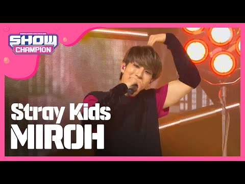Show Champion EP.310 Stray Kids - MIROH