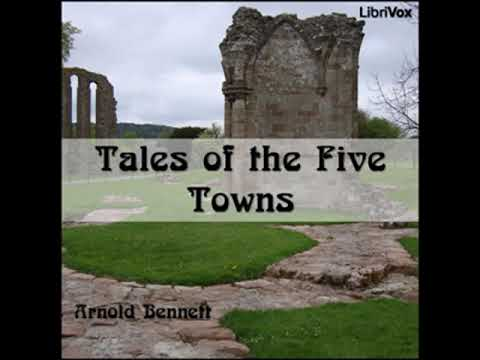 Tales of the Five Towns by Arnold BENNETT read by Martin Clifton | Full Audio Book