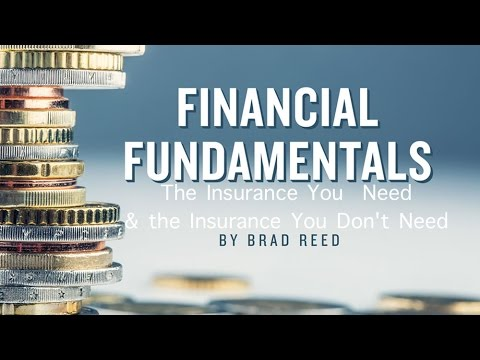Financial Fundamentals: Insurance You Need And Don't Need