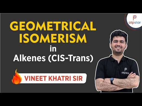 Geometrical isomerism in Alkene ( CIS-TRANS)- JEE  NEET  CBSE (IITian Faculty)(Hindi)