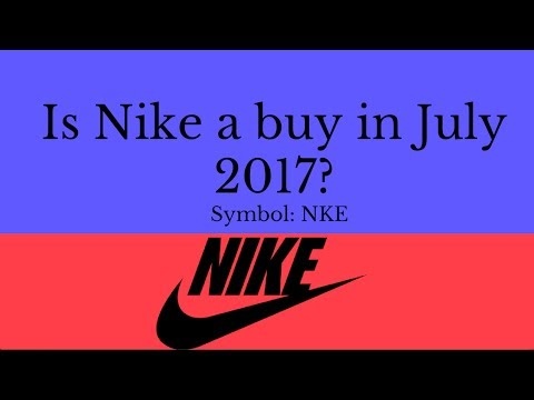 Is Nike Stock A Buy In July 2017 Nike Stock Analysis Youtube