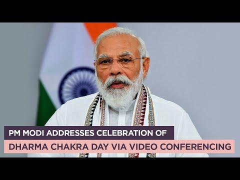 PM Modi addresses celebration of Dharma Chakra Day via VC