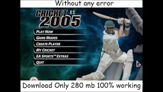 How To Download EA Cricket 2005 ll Updated 2018 ll