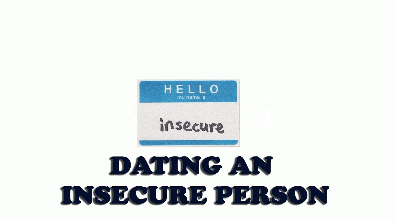 dating an insecure guy
