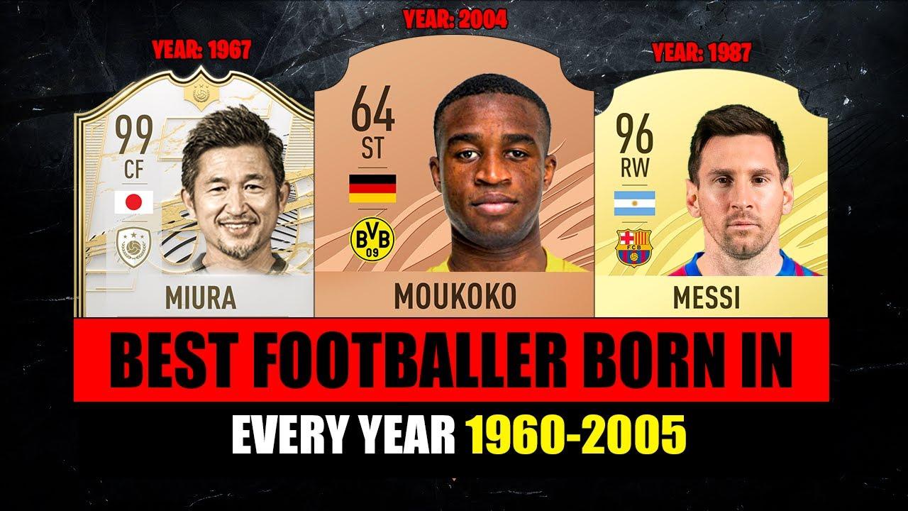 BEST FOOTBALLER BORN IN EVERY YEAR! 1960-2005 😱🔥 ft. Miura, Moukoko, Messi…
