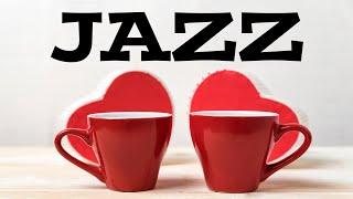 Romantic Tea JAZZ - Valentine's Day Jazz Music - Beautiful JAZZ for Romantic Dinner