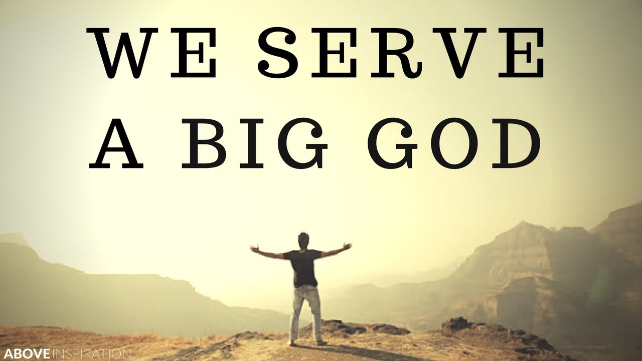 We Serve a BIG GOD | Nothing is Impossible - Inspirational & Motivational Video