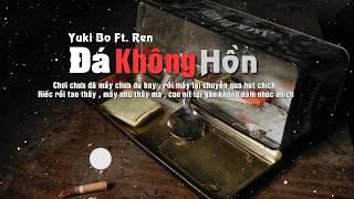 Đá Không Hồn - Yuki Bo & Ren (Rap về Ma Tuý Đá)