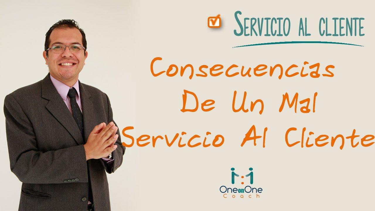 Servicio y atenci n al cliente consecuencias de un mal for Atencion al cliente