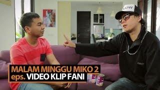 Malam Minggu Miko 2 - Video Klip Fani