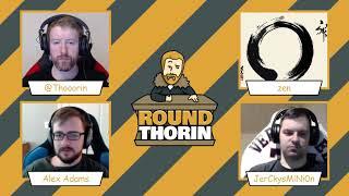 Round Thorin: Patreon Donator Discussion June 2018