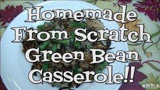 Green Bean Casserole, Homemade From Scratch !! Noreen's Kitchen