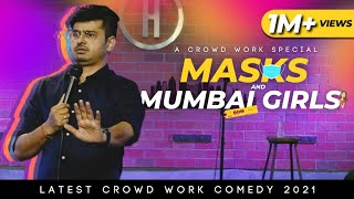 Masks & Mumbai Girls | Stand Up Comedy by Rajat Chauhan | Crowd Work (33rd Video)