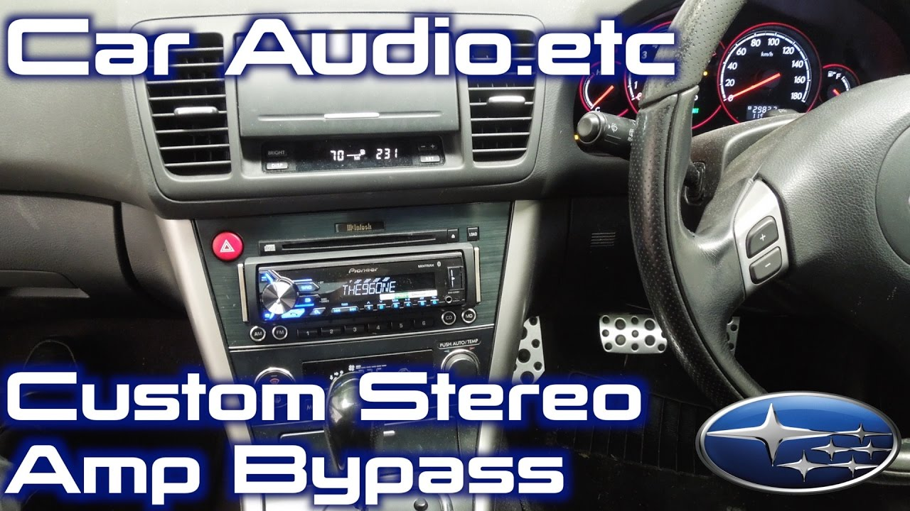 2004 Subaru Legacy Stereo Replacement | McIntosh Amp Bypass  YouTube