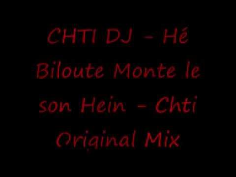 CHTI DJ - Hé Biloute Monte Le Son - Chti Orginal Mix
