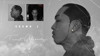 크라운제이 Crown J - Trust Nobody Official Music 2017