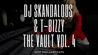 DJ Skandalous & T-Bizzy - The Vault Vol. 4 (2010-2011 Unreleased and Lost Cuts)