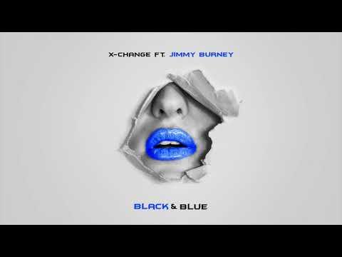 X-Change ft. Jimmy Burney - Black & Blue