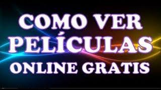 Como Ver Peliculas Online Gratis Paginas Para Ver Peliculas de Estreno HD Completas En Español