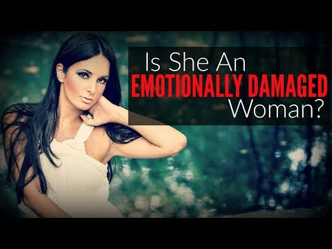 💥Emotionally Damaged Woman💥 (Are You Dating Or Married To One?)