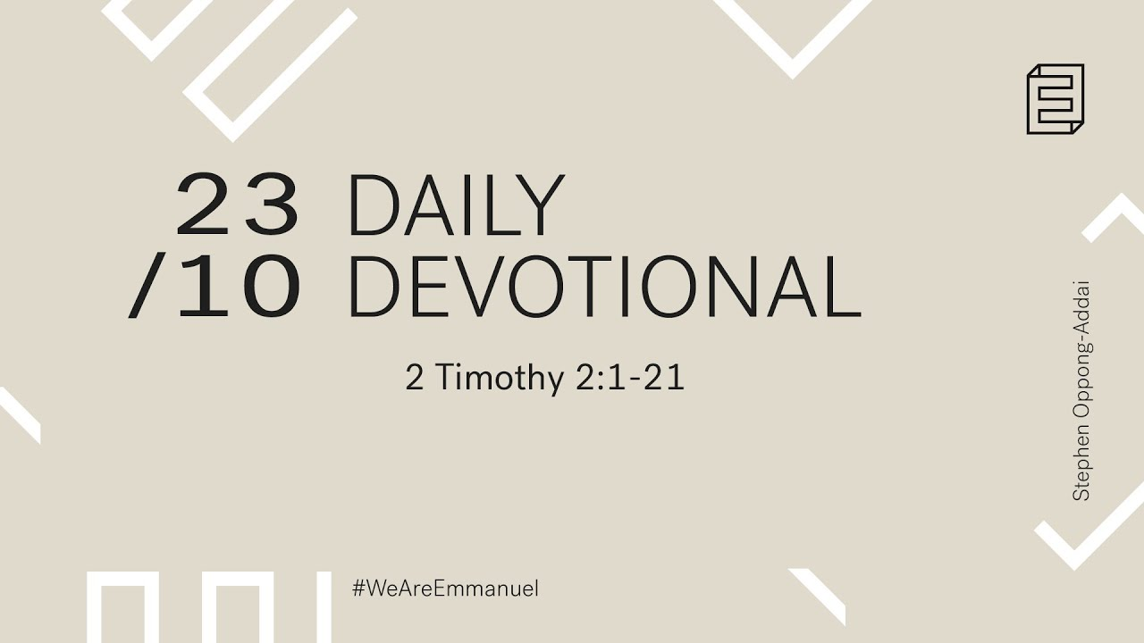 Daily Devotional with Stephen Oppong-Addai // 2 Timothy 2:1-21 Cover Image