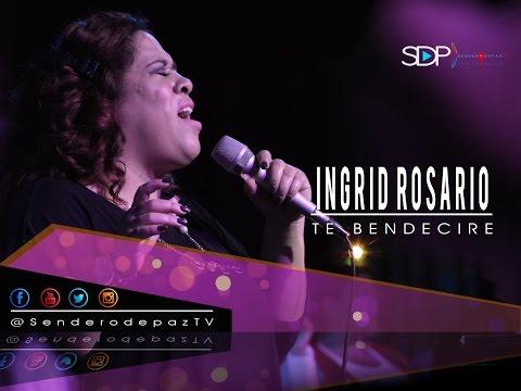 NUEVO!!! INGRID ROSARIO Te Bendecire - Congreso Al Que VENCIERE 2015