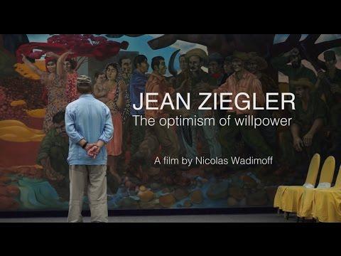 Jean Ziegler, the optimism of willpower - trailer