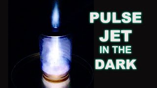 Jam Jar Pulse Jet in the Dark!