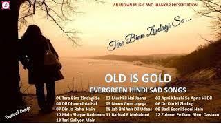 OLD IS GOLD - Evergreen Hindi Sad Songs - Revival Songs सदाबहार हिंदी दर्द भरे नग़मे II 2019
