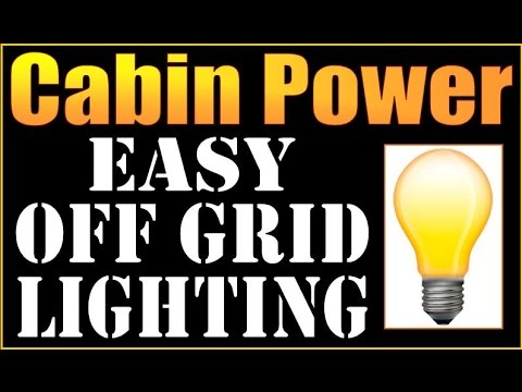 cabin power easy lighting and power system for an off grid cabin