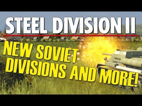 Steel Division 2 - New Soviet Divisions and Defensive Structures!