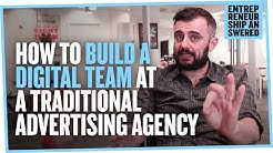 How to Build a Digital Team at a Traditional Advertising Agency