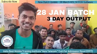 Asia Telecom(Advance Mobile Repairing Institute) - 28 Jan Batch 3 days ouput Classes- Why India Best