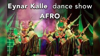 Eynar Kalle dance show - AFRO