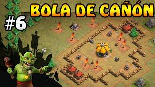 Bola de Cañón | Campaña de Duendes #6 | Clash of Clans