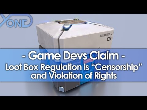 "Game Devs Claim Loot Box Regulation Is ""Censorship"" And Violation Of Rights"
