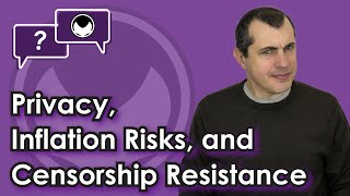 Bitcoin Q&A: Privacy, inflation risks, and censorship resistance