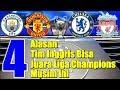 WAJIB TAHU! 4 Alasan Tim Inggris Bisa Juara Liga Champions Musim Ini