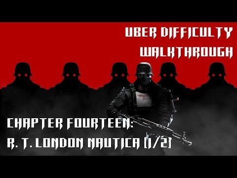 Wolfenstein: The New Order Uber Difficulty - Chapter 14: Return to London Nautica [1/2]