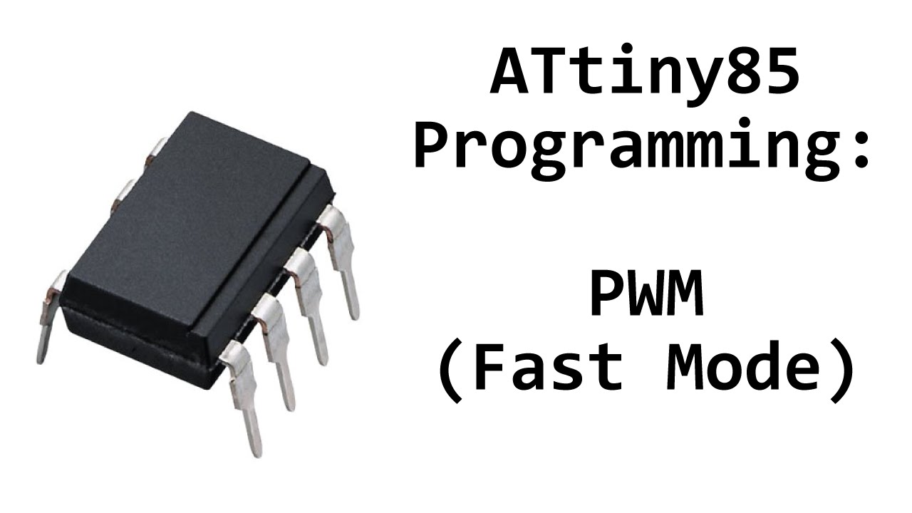 AVR ATtiny85 Programming: PWM Fast Mode