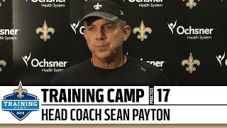 Head Coach Sean Payton | Post-Practice Presser | Practice #17 | 2018 Training Camp