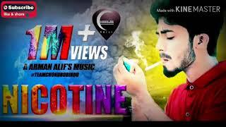 Nicotine By Arman Alif  Bangla Music  Bangla New Song 2017